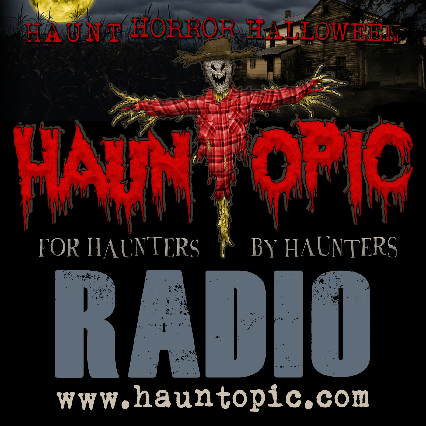 HaunTopic Radio: Halloween | Haunted House | Haunted Attractions | Home Haunts