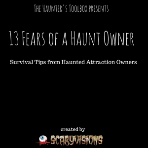 How to get past the fear of operating your Haunted Attraction