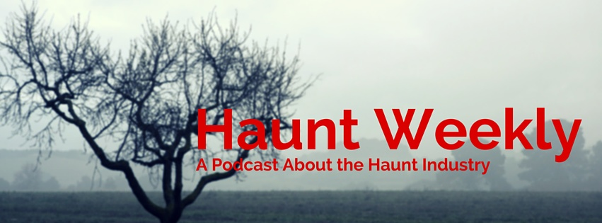 Haunt Weekly: a Podcast about the Haunt Industry-Haunted attractions podcast