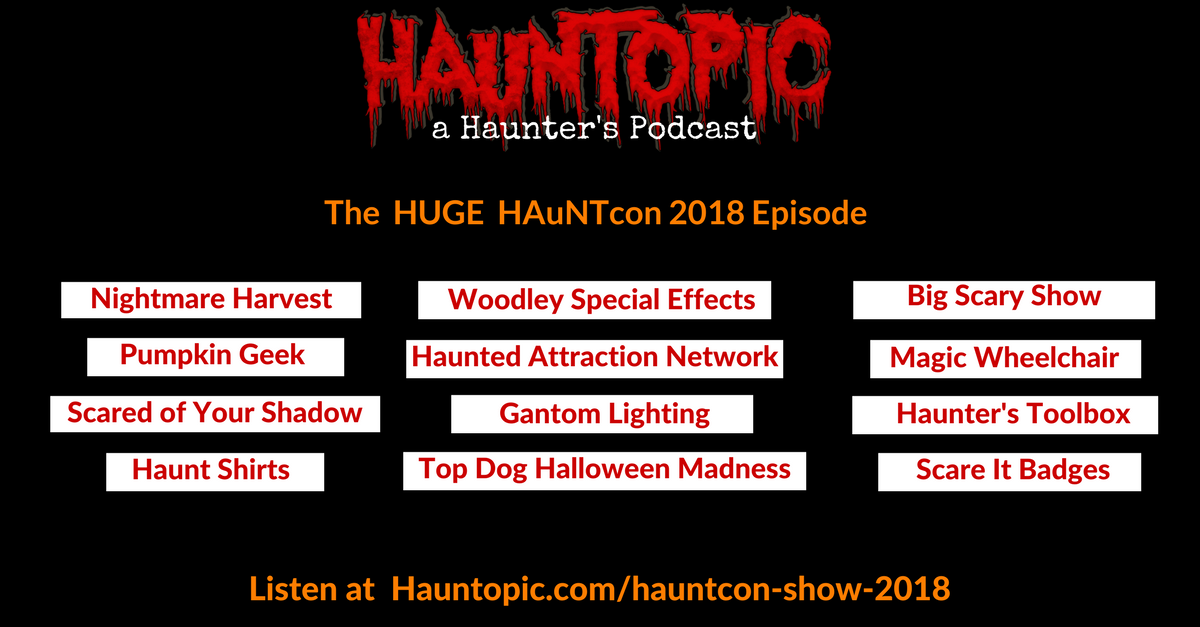 The HUGE HAuNTcon 2018 Episode
